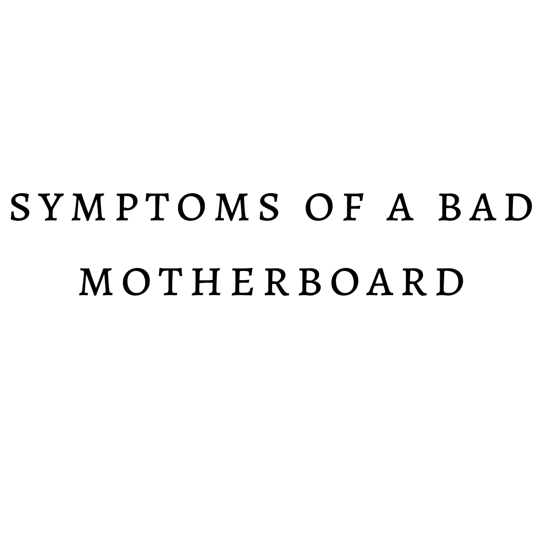 Symptoms Of A Bad Motherboard – How To Tell If Motherboard Is Going Bad